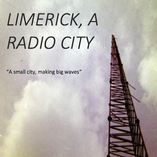 Documentary: Limerick a Radio City - Episode 1